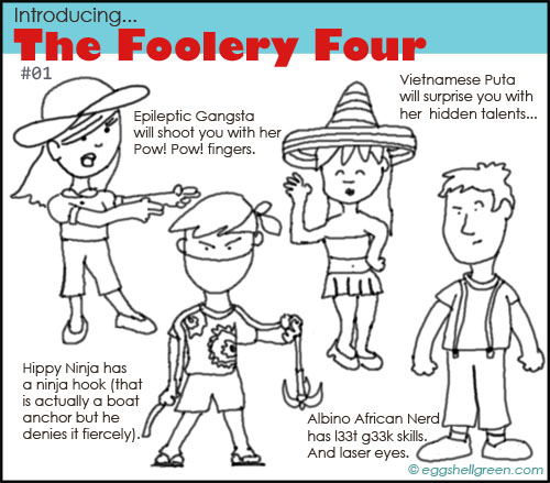 Introducing the Foolery Four
